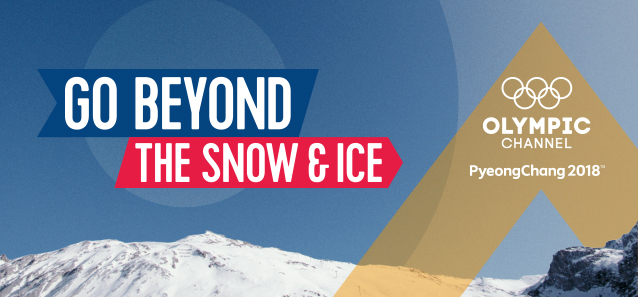 GO BEYOND THE SNOW & ICE | OLYMPIC CHANNEL PyeongChang 2018TM